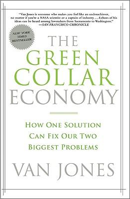 The Green Collar Economy By Jones, Van/ Conrad, Ariane (CON)